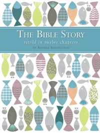 Jacket image for The Bible Story Retold in Twelve Chapters