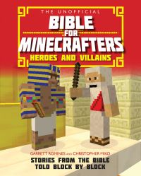 Jacket image for The Unofficial Bible for Minecrafters: Heroes and Villains