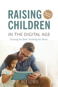 Jacket image for Raising Children in a Digital Age - New Revised Edition