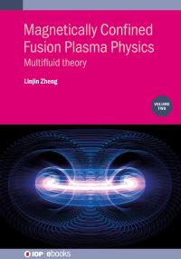 Jacket image for Magnetically Confined Fusion Plasma Physics, Volume 2