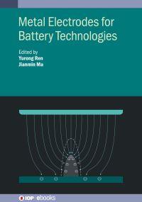 Jacket Image For: Metal Electrodes for Battery Technologies
