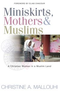 Jacket image for Miniskirts, Mothers & Muslims