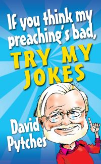 Jacket image for If You Think My Preaching's Bad, Try My Jokes