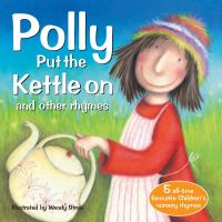 Jacket Image For: Polly Put the Kettle On and Other Rhymes