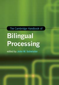 The Cambridge handbook of bilingual processing