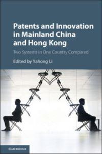 Patents and innovation in mainland China and Hong Kong