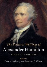 The political writings of Alexander Hamilton. Volume 2
