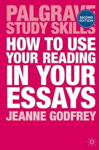 Jacket image for How to Use Your Reading in Your Essays