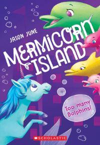 Jacket Image For: Too Many Dolphins! (Mermicorn Island #3), 3