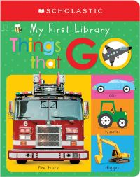 Jacket Image For: My First Things That Go: Scholastic Early Learners (My First Learning Library)