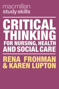 Jacket image for Critical Thinking for Nursing, Health and Social Care