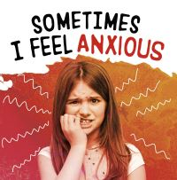 Jacket Image For: Sometimes I feel anxious