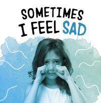 Jacket Image For: Sometimes I feel sad