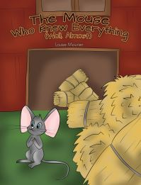 Jacket Image For: The mouse who knew everything (well, almost)