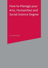 Jacket image for How to Manage your Arts, Humanities and Social Science Degree