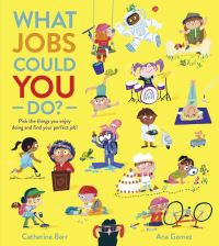 Jacket Image For: What jobs could YOU do?