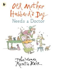 Jacket Image For: Old Mother Hubbard's dog needs a doctor