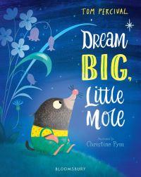 Jacket Image For: Dream big, little mole