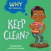 Jacket Image For: Why do I have to...keep clean?