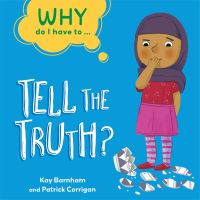Jacket Image For: Why do I have to...tell the truth?