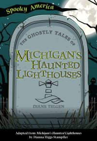 Jacket Image For: The Ghostly Tales of Michigan's Haunted Lighthouses