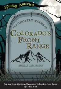 Jacket Image For: The Ghostly Tales of Colorado's Front Range