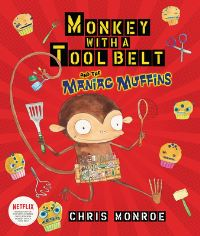 Jacket Image For: Monkey with a tool belt and the maniac muffins