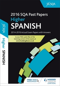 Jacket Image For: Spanish. Higher 2016-17 SQA past papers with answers