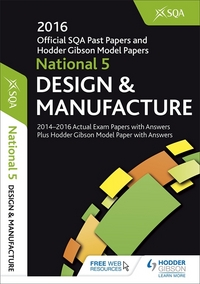 Jacket Image For: Design & manufacture. National 5 2016-17 SQA past papers with answers