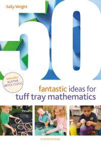 Jacket Image For: 50 fantastic ideas for tuff tray mathematics