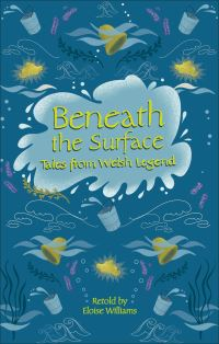 Jacket Image For: Beneath the surface and other Welsh tales of mystery
