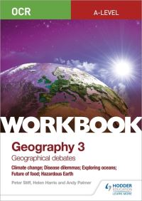 Jacket Image For: OCR A-level geography. Workbook 3 Geographical debates