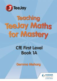 Jacket Image For: Teaching TeeJay maths for mastery. CfE level 1
