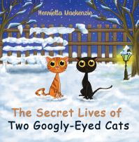 Jacket Image For: The secret lives of two googly-eyed cats