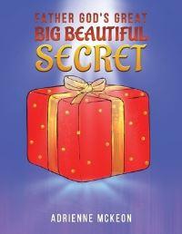 Jacket Image For: Father God's great big beautiful secret