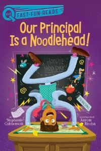 Jacket Image For: Our Principal Is a Noodlehead!