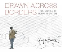 Jacket Image For: Drawn Across Borders: True Stories of Human Migration