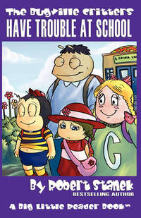 Jacket Image For: Have Trouble at School (The Bugville Critters, Lass Ladybug's Adventures Series #1)