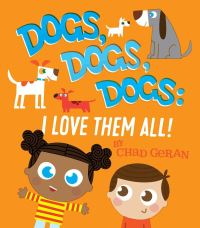 Jacket Image For: Dogs, Dogs, Dogs: I Love Them All