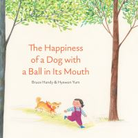 Jacket Image For: The happiness of a dog with a ball in its mouth