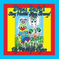 Jacket Image For: Stay Safe! Stay Home! Stay Strong!