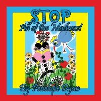 Jacket Image For: Stop All of the Madness!