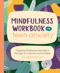 Jacket Image For: Mindfulness Workbook for Teen Anxiety