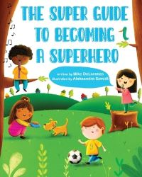 Jacket Image For: The Super Guide to Becoming a Superhero