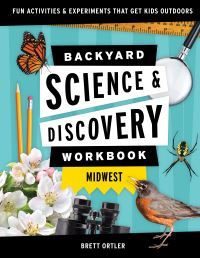 Jacket Image For: Backyard science & discovery workbook Midwest
