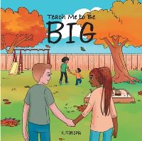 Jacket Image For: Teach Me to Be BIG