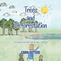 Jacket Image For: Trees and deforestation