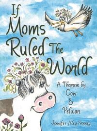 Jacket Image For: If Moms Ruled the World