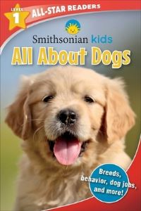 Jacket Image For: Smithsonian All-Star Readers: All about Dogs Level 1