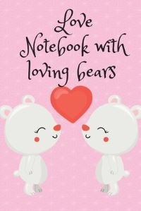 Jacket Image For: Love Notebook with loving bears